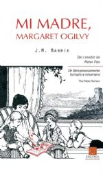 MI MADRE MARGARET OGILVY,James Matthew Barrie